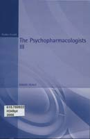 The Psychopharmacologists III