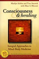 Consciousness & healing : integral approaches to mind-body medicine