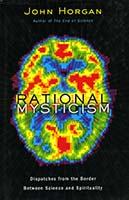 Rational mysticism : dispatches from the border between science and spirituality