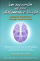 In search of the ultimate high : spiritual experience through psychoactives