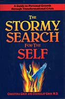 The stormy search for the self : a guide to personal growth through transformational crisis