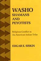 Washo shamans and peyotists : religious conflict in an American Indian tribe