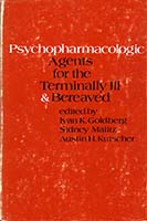 Psychopharmacological agents for the terminally ill and bereaved