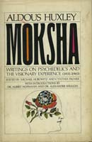 Moksha : writings on psychedelics and the visionary experience (1931-1963)