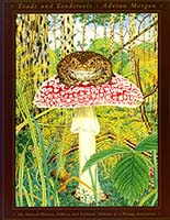 Toads and toadstools : the natural history, folklore, and cultural oddities of a strange association