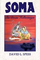 Soma : the divine hallucinogen