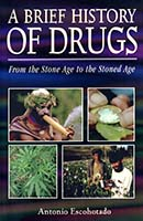 A brief history of drugs : from the Stone Age to the stoned age