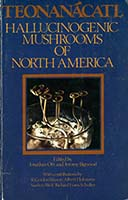 Teonanácatl : hallucinogenic mushrooms of North America