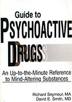 Guide to psychoactive drugs : an up-to-the-minute reference to mind-altering substances