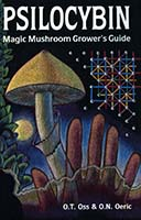 Psilocybin, magic mushroom grower's guide : a handbook for psilocybin enthusiasts