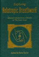Exploring Holotropic Breathwork : selected articles from a decade of The inner door