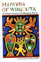 Flowers of Wiricuta : a gringo's journey to shamanic power