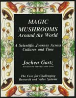 Magic mushrooms around the world : a scientific journey across cultures and time : the case for challenging research and value systems