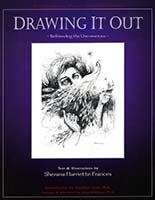 Drawing it out : befriending the unconscious (a contemporary woman's psychedelic journey)