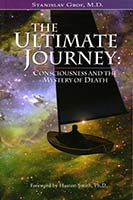 The ultimate journey : consciousness and the mystery of death