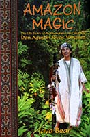 Amazon magic : the life story of auyahuasquero [sic] and shaman Don Augustin Rivas Vasquez