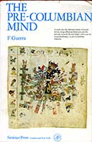 The pre-Columbian mind: a study into the aberrant nature of sexual drives, drugs affecting behaviour and the attitude towards life and death, with a survey of psychotherapy in pre-Columbian America