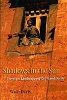 Shadows in the sun : travels to landscapes of spirit and desire