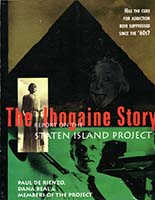 Report on the Staten Island Project : the Ibogaine story
