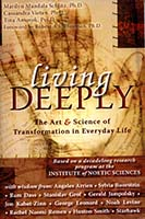 Living deeply : the art & science of transformation in everyday life