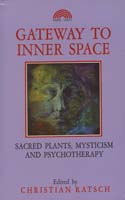The Gateway to inner space : a festschrift in honor of Albert Hofmann