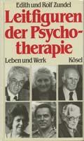 Leitfiguren der Psychotherapie : Leben und Werk
