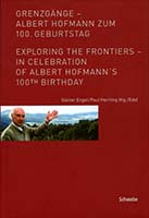 Grenzgänge : Albert Hofmann zum 100. Geburtstag = Exploring the frontiers : in celebration of Albert Hofmann's 100th birthday