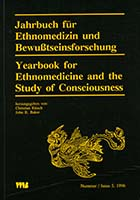 Jahrbuch für Ethnomedizin und Bewusstseinsforschung = Yearbook for ethnomedicine and the study of consciousness