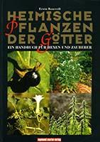 Heimische Pflanzen der Götter : ein Handbuch für Hexen und Zaubere