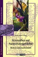 Hexensalben und Nachtschattengewächse : Medizin und Zaubermittel