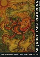 50 Jahre LSD-Erfahrung : eine Jubiläumsschrift