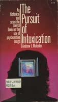 The Pursuit of Intoxication