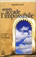 Quando accade l'impossibile : avventure in realtà non ordinarie