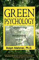 Green psychology : transforming our relationship to the earth