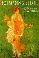 Hofmann's elixir : LSD and the New Eleusis : talks & essays