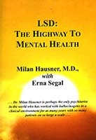 LSD : the highway to mental health