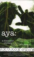 Aya : a shamanic odyssey