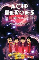 Acid heroes : the legends of LSD