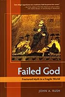 Failed God : fractured myth in a fragile world