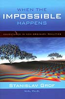 When the impossible happens : adventures in non-ordinary realities