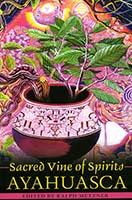 Ayahuasca: Sacred Vine of Spirits