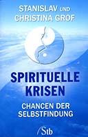 Spirituelle Krisen : Chancen der Selbstfindung