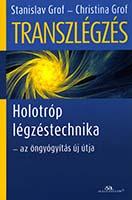 Transzlégzés : holotróp légzéstechnika : az öngyógyítás új útja