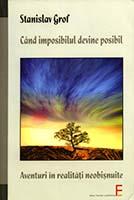 Când imposibilul devine posibil : aventuri în realităţi neobişnuite