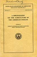A bibliography on the agriculture of the American Indians