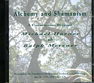 Alchemy and shamanism a conversation between Michael Harner & Ralph Metzner