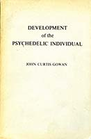 Development of the psychedelic individual; a psychological analysis of the psychedelic state and its attendant psychic powers