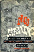 The drug experience; first-person accounts of addicts, writers, scientists and others