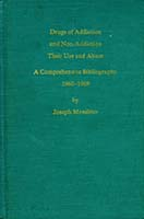 Drugs of addiction and non-addiction, their use and abuse; a comprehensive bibliography, 1960-1969