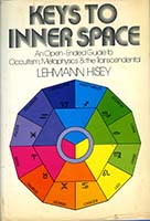 Keys to inner space; an open-ended guide to occultism, metaphysics & the transcendental.